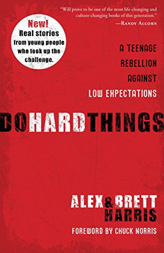 9781601428295: Do Hard Things: A Teenage Rebellion Against Low Expectations