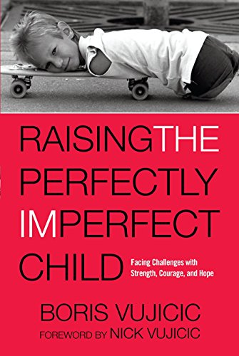 9781601428349: Raising the Perfectly Imperfect Child: Facing the Challenges with Strength, Courage, and Hope