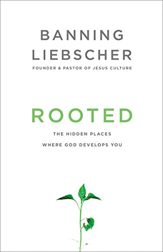 9781601428400: Rooted: The Hidden Places Where God Develops You