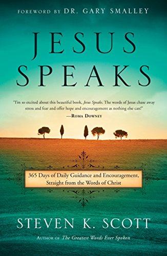 Jesus Speaks: 365 Days of Guidance and: Steven K. Scott