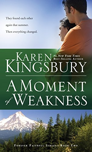 9781601428486: A Moment of Weakness (Forever Faithful)
