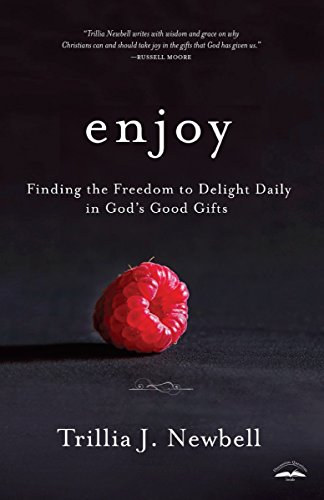 9781601428523: Enjoy: Finding the Freedom to Delight Daily in God's Good Gifts