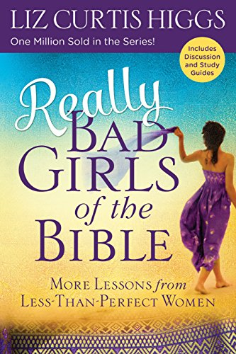 9781601428615: Really Bad Girls of the Bible: More Lessons from Less-Than-Perfect Women