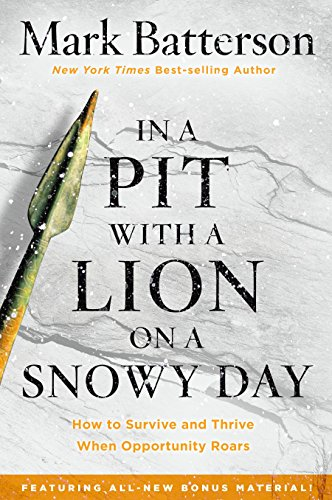9781601429292: In a Pit with a Lion on a Snowy Day: How to Survive and Thrive When Opportunity Roars