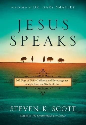 Jesus Speaks: 365 Days of Daily Guidance: Steven K. Scott
