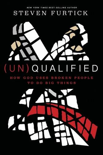 9781601429384: (Un) Qualified: How God Uses Broken People to Do Big Things