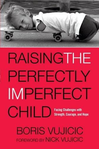 9781601429391: Raising the Perfectly Imperfect Child: Facing Challenges With Strength, Courage, and Hope