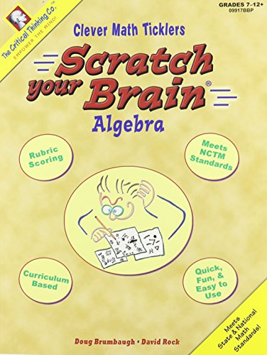 9781601441461: Scratch Your Brain: Algebra, Grades 7-12+ (Clever Math Ticklers)