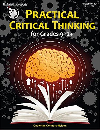 9781601446640: Practical Critical Thinking - Problem-Solving, Reasoning, Logic, Arguments (Grades 9-12)