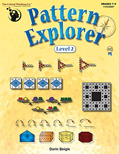 Pattern Explorer Level 2 (Grades 7-9) - Pattern Problems to Develop Mathematical Reasoning: Darin ...