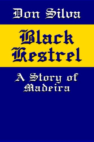 BLACK KESTREL: A Story of Madeira: Silva, Don