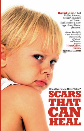 Scars That Can Heal: Does every life have value?: David Louis