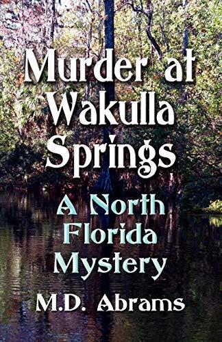 9781601450593: Murder at Wakulla Springs: A North Florida Mystery