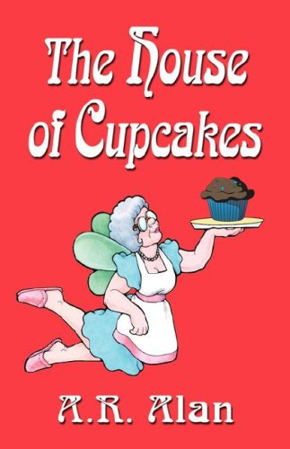 9781601450760: The House of Cupcakes
