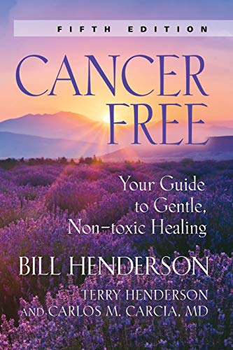 9781601451835: Cancer-Free: Your Guide to Gentle, Non-toxic Healing