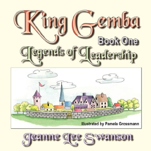 9781601452443: King Gemba: Book One - Legends of Leadership