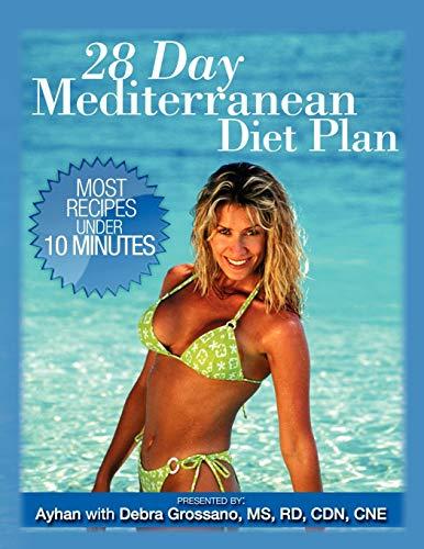 28 Day Mediterranean Diet Plan: Ayhan; Grossano MS Rd Cdn Cne, Debra