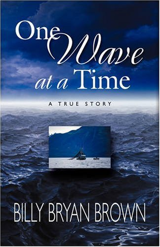 ONE WAVE AT A TIME: Billy Bryan Brown