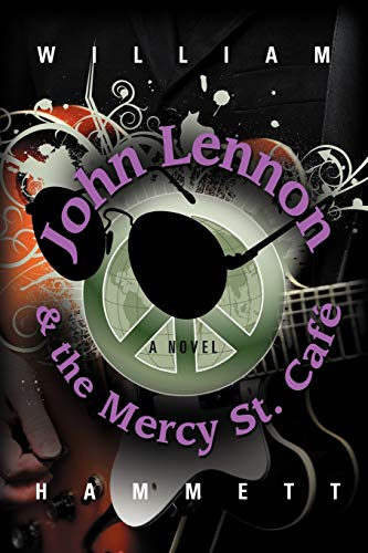 John Lennon and the Mercy Street Caf: William Hammett
