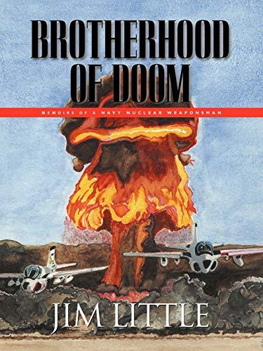 9781601453112: BROTHERHOOD OF DOOM: Memoirs of a Navy Nuclear Weaponsman