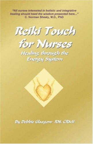 9781601453273: REIKI TOUCH FOR NURSES: Healing Through the Energy System