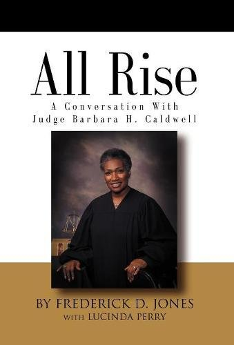 9781601453693: All Rise! a Conversation with Judge Barbara H. Caldwell