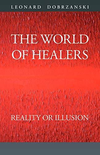 THE WORLD OF HEALERS: Reality or Illusion: Leonard Dobrzanski