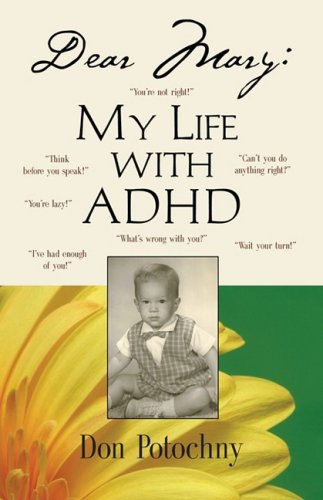 9781601456229: DEAR MARY: My Life with ADHD