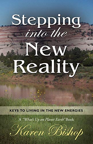 9781601456250: Stepping Into the New Reality: Keys to Living in the New Energies (A