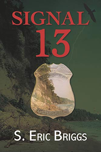 SIGNAL 13: Chronicles of a Calvert Trooper: S. Eric Briggs