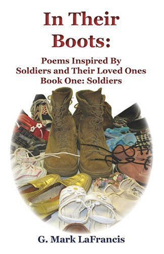 9781601456632: IN THEIR BOOTS: Poems Inspired by Soldiers and Their Loved Ones - Book One: The Soldiers