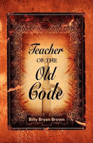 Teacher of the Old Code: Brown, Billy Bryan