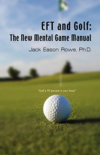 9781601457769: Eft and Golf: The New Mental Game Manual