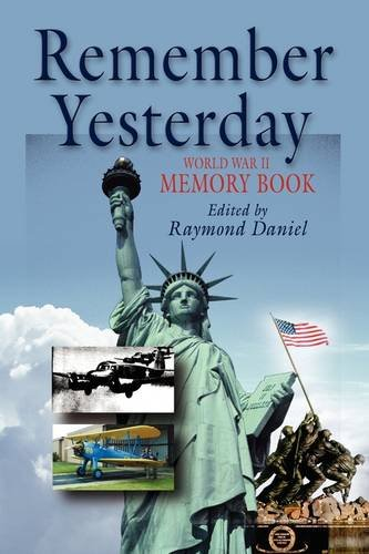 REMEMBER YESTERDAY: WWII Memory Book