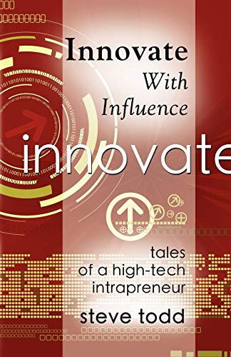 9781601458537: INNOVATE WITH INFLUENCE: Tales of a High-Tech Intrapreneur