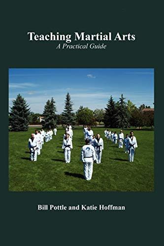 Teaching Martial Arts: A Practical Guide: Katie Hoffman