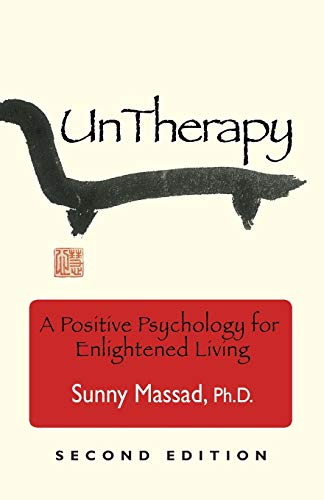 9781601459374: UnTherapy: A Positive Psychology for Enlightened Living