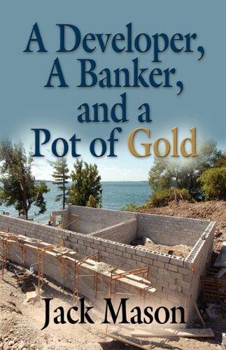 A Developer, a Banker and a Pot of Gold: Mason, Jack