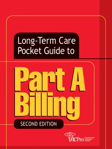 9781601460059: Long-Term Care Pocket Guide to Part A Billing, Second Edition (Long-Term Care Pocket Guides)