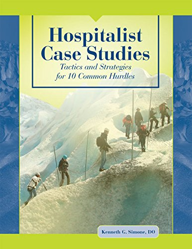 9781601460103: Hospitalist Case Studies: Tactics and Strategies for 10 Common Hurdles