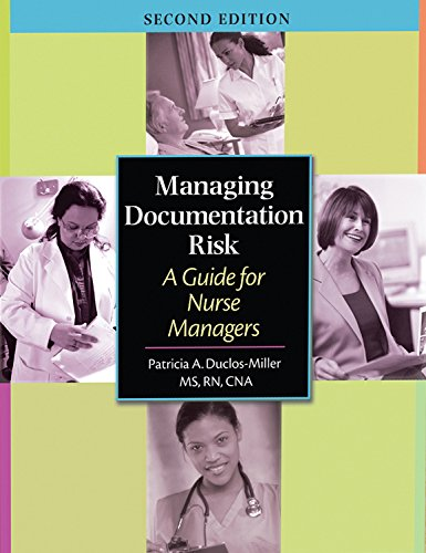 9781601460363: Managing Documentation Risk, Second Edition: A Guide for Nurse Managers
