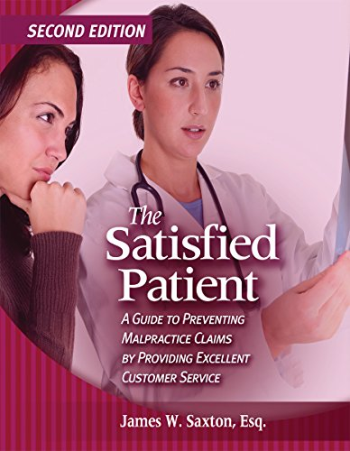 The Satisfied Patient, Second Edition: A Guide: HCPro, James W.
