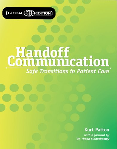 9781601460530: Handoff Communication, Global Edition: Safe Transitions in Patient Care