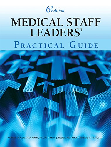 9781601460547: Medical Staff Leaders' Practical Guide, Sixth Edition