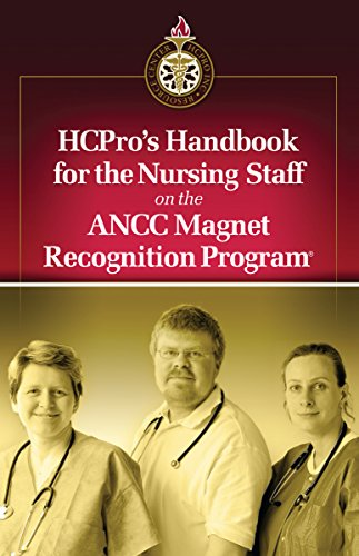 HCPro's Handbook for the Nursing Staff on the ANCC Magnet Recognition Program®: HCPro