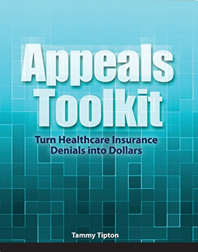 9781601460967: Appeals Toolkit: Turn Healthcare Insurance Denials Into Dollars
