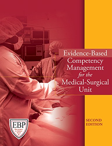 9781601461544: Evidence-Based Competency Management for the Medical-Surgical Unit, Second Edition