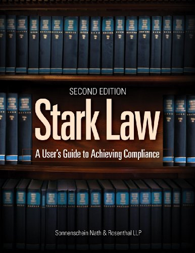 Stark Law, Second Edition: A User's Guide: HCPro; LLP, Sonnenschein