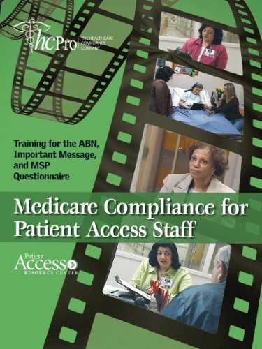 9781601461803: Medicare Compliance for Patient Access Staff: Training for the ABN, Important Message and MSP Questionnaire