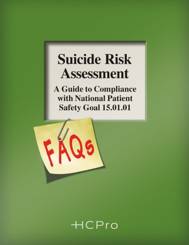 Suicide Risk Assessment FAQs: A Guide to Compliance with National Patient Safety Goal 15.01.01: ...